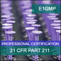 Certification Training 21 CFR PART 211: Good Manufacturing Practice Professional Certification Program