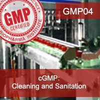 Certification Training cGMP: Cleaning and Sanitation